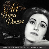 The Art of the Prima Donna - Joan Sutherland, Orchestra of the Royal Opera House
