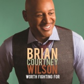 Worth Fighting For (Live) - Brian Courtney Wilson