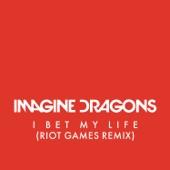 I Bet My Life (Riot Games Remix) - Single