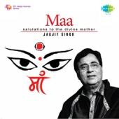 Maa (Salutations to the Divine Mother) - Jagjit Singh