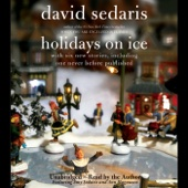 Holidays on Ice: Featuring Six New Stories (Unabridged) - David Sedaris Cover Art
