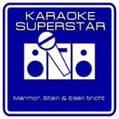 Marmor, Stein und Eisen bricht (Karaoke Version) [Originally Performed By Drafi Deutscher]