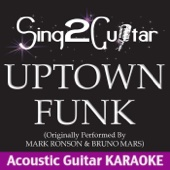 Uptown Funk (Shortened) [Originally Performed By Mark Ronson & Bruno Mars] [Acoustic Guitar Karaoke]