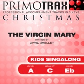The Virgin Mary Had a Baby Boy - Kids Christmas Primotrax - Performance Tracks - EP