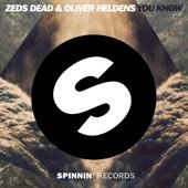 You Know - Zeds Dead & Oliver Heldens