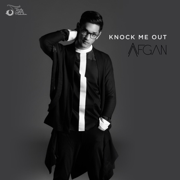 Knock Me Out - Single by Afgan