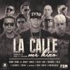 La Calle Me Hizo feat Daddy Yankee Nicky Jam Farruko Ñejo J Alvarez Gotay Baby Rasta Cosculluela Single