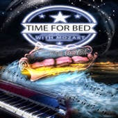 Time for Bed with Mozart – Deep Sleep Music for Relaxation, Soothing Music to Help You Sleep, Bedtime Songs, Hypnosis for Sleep