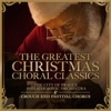 The Greatest Christmas Choral Classics, The City of Prague Philharmonic Orchestra & Crouch End Festival Chorus