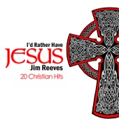 I'd Rather Have Jesus - 20 Christian Hits