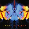 Ambient, Moby