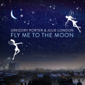 Julie London & Gregory Porter - Fly Me To the Moon (In Other Words) artwork