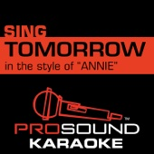 Tomorrow (In the Style of Annie) [Karaoke Instrumental Version] [From the 2014 Original Motion Picture,