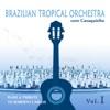 Brazilian Tropical Orchestra Plays a Tribute To Roberto Carlos With Cavaquinho, Vol. 1, Brazilian Tropical Orchestra
