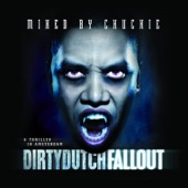 Dirty Dutch Fallout (Mixed by Chuckie)