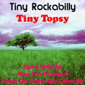 Tiny Topsy - Come on, Come on, Come On artwork