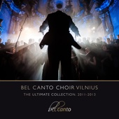 Bel Canto Choir Vilnius. The Ultimate Collection. 2011-2013