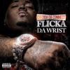 Flicka da Wrist - Chedda Da Connect
