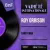 Candy Man (feat. Bob Moore et son orchestre) [Mono Version] - EP, Roy Orbison