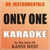 Only One [Instrumental / Karaoke Version] In the Style of Kanye West
