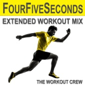 Fourfiveseconds (Extended Workout Mix)