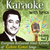 Karaoke With Lyrics - Sing Along Evergreen Bollywood Hindi Karaokes of Kishore Kumar Songs, Vol. 2 (Bonus Digital Booklet Version)