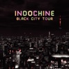 Black City Tour, Indochine