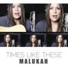Times Like These - Single, Malukah