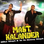 Mast Kalander - Mika Singh & Yo Yo Honey Singh