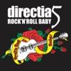 Rock'n'Roll Baby, Directia 5
