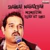 Shankar Mahadevan Mesmerizing Telugu Hit Songs