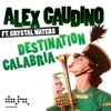 Alex Gaudino ft. Crystal... - Destination Calabria