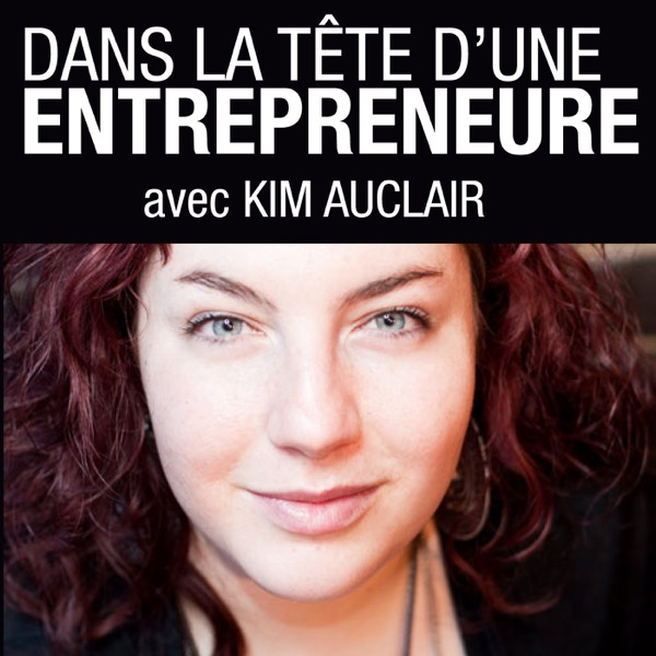 Dans la tête d'une entrepreneure avec Kim Auclair