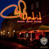 Cafe Madrid: Sultry Latin Guitar