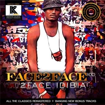Face 2 Face 10.0 – 2Face Idibia