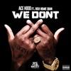 We Don't (feat. Rich Homie Quan) - Single