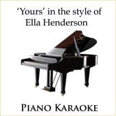 Yours (Karaoke Instrumental) [In the Style of Ella Henderson]