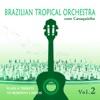 Brazilian Tropical Orchestra Plays a Tribute To Roberto Carlos With Cavaquinho, Vol. 2, Brazilian Tropical Orchestra