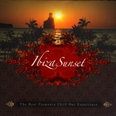 Pacha - Ibiza Sunset: The Real Ibiza Flamenco Chill Out Experience
