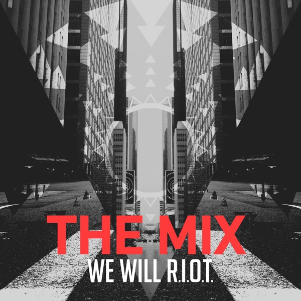 The Mix We Will RIOT - EP Fellowship Creative CD cover