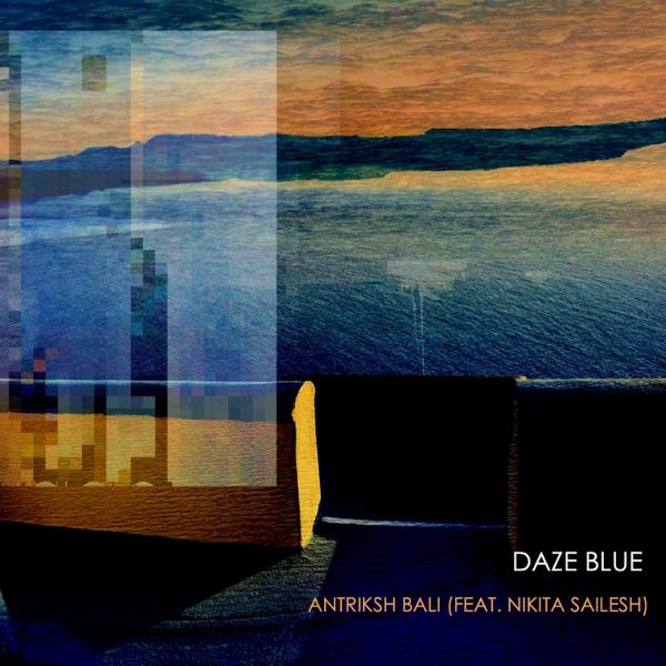 Daze Blue (feat. Nikita Shailesh)