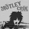 Live to Air (Live), Mötley Crüe