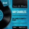 Ray Charles chante le blues (Mono Version) - EP, Ray Charles