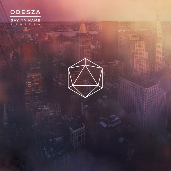 Say My Name Remixes ODESZA CD cover