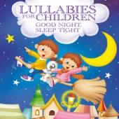 Lullabies for Children - Good Night, Sleep Tight