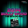 2014 Bollywood - The Hits So Far...