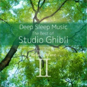 Deep Sleep Music - The Best of Studio Ghibli, Vol. 2: Relaxing Piano Covers