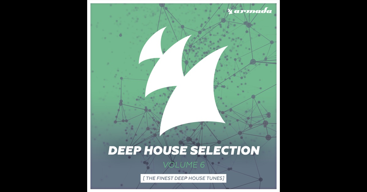 Armada deep house selection vol 6 the finest deep house for Deep house tunes