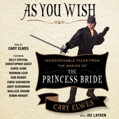 Cary Elwes, Joe Layden & Rob Reiner (foreword) - As You Wish: Inconceivable Tales from the Making of the Princess Bride (Unabridged)  artwork