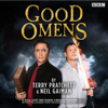 Good Omens: The BBC Radio 4 dramatisation - Terry Pratchett & Neil Gaiman